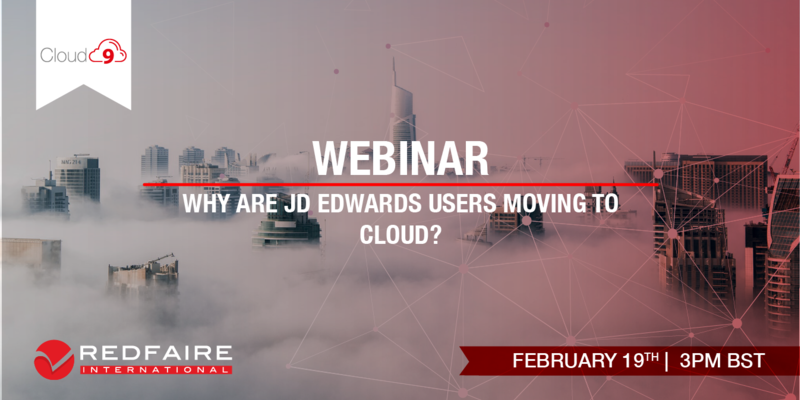 Feburary 19th | WEBINAR | Why are JD Edwards users moving to the Cloud?