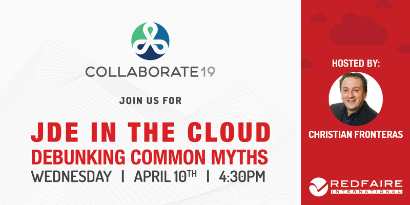 April 10th | COLLABORATE 19 | JDE in the Cloud