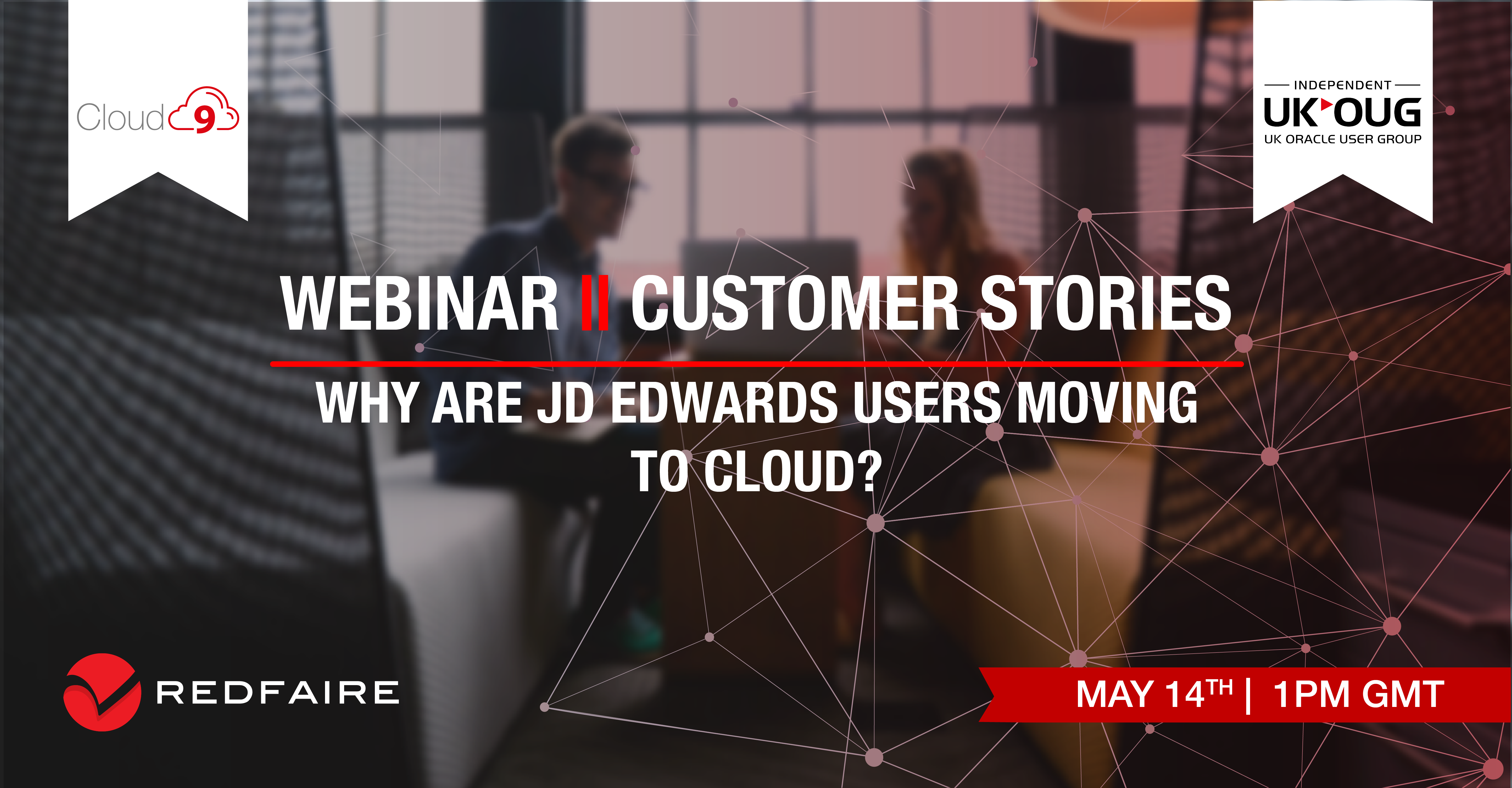 May 14th | WEBINAR | Moving JD Edwards to Cloud - Customer Stories Image